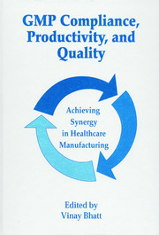 GMP Compliance, Productivity, and Quality: Achieving Synergy in Healthcare Manufacturing