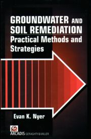 Groundwater and Soil Remediation: Practical Methods and Strategies, Volume II