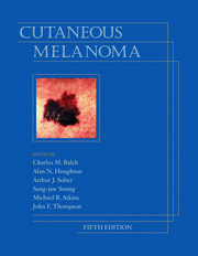 Cutaneous Melanoma, Fifth Edition