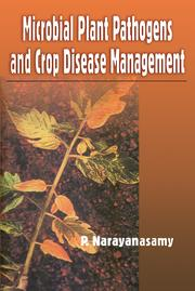 Microbial Plant Pathogens and Crop Disease Management - 1st Edition book cover