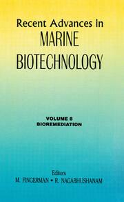 Recent Advances in Marine Biotechnology, Vol. 8: Bioremediation