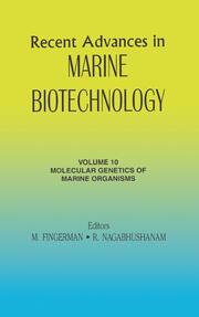 Recent Advances in Marine Biotechnology, Vol. 10: Molecular Genetics of Marine Organisms