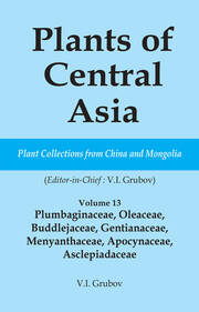 Plants of Central Asia - Plant Collection from China and Mongolia Vol. 13 - 1st Edition book cover