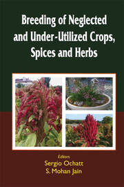 Breeding of Neglected and Under-Utilized Crops, Spices, and Herbs
