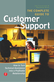 The Complete Guide to Customer Support: How to Turn Technical Assistance Into a Profitable Relationship
