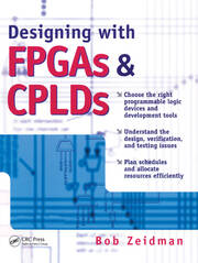 Designing with FPGAs and CPLDs - 1st Edition book cover