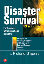 Disaster Survival Guide for Business Communications Networks - 1st Edition book cover