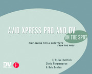 Avid Xpress Pro and DV On the Spot - 1st Edition book cover
