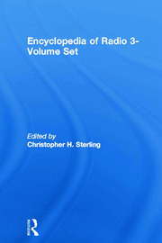 Encyclopedia of Radio 3-Volume Set - 1st Edition book cover