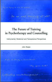 The Future of Training in Psychotherapy and Counselling - 1st Edition book cover