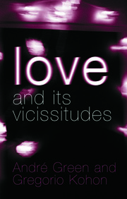 Love and its Vicissitudes - 1st Edition book cover