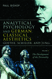 Analytical Psychology and German Classical Aesthetics: Goethe, Schiller, and Jung, Volume 1 - 1st Edition book cover