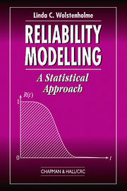 Reliability Modelling: A Statistical Approach