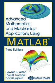 Advanced Mathematics and Mechanics Applications Using MATLAB