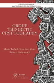Group Theoretic Cryptography - 1st Edition book cover
