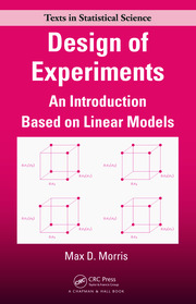 Design of Experiments: An Introduction Based on Linear Models