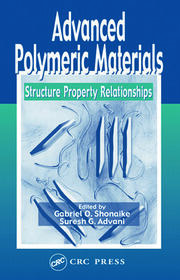 Advanced Polymeric Materials: Structure Property Relationships