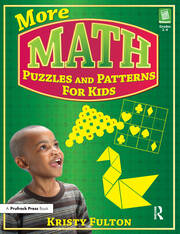 More Math Puzzles and Patterns for Kids - 1st Edition book cover