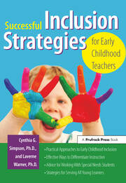 Successful Inclusion Strategies for Early Childhood Teachers - 1st Edition book cover