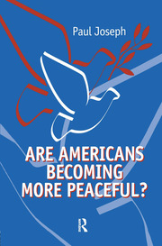 Are Americans Becoming More Peaceful? - 1st Edition book cover