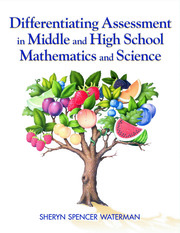 Differentiating Assessment in Middle and High School Mathematics and Science - 1st Edition book cover