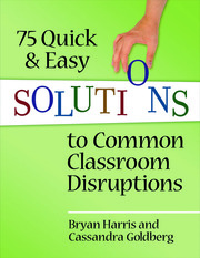 75 Quick and Easy Solutions to Common Classroom Disruptions - 1st Edition book cover