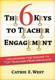 The 6 Keys to Teacher Engagement - 1st Edition book cover