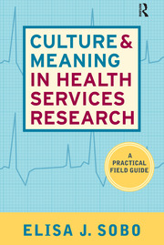 Culture And Meaning In Health Services Research An Applied Approach