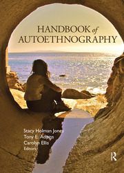 Handbook of Autoethnography - 1st Edition book cover