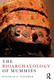 The Bioarchaeology of Mummies - 1st Edition book cover