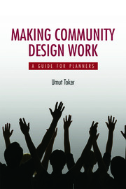 Making Community Design Work : A Guide For Planners - 1st Edition book cover