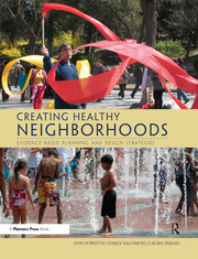 Creating Healthy Neighborhoods : Evidence-Based Planning and Design Strategies - 1st Edition book cover
