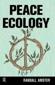 Peace Ecology - 1st Edition book cover