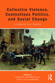 Collective Violence, Contentious Politics, and Social Change - 1st Edition book cover