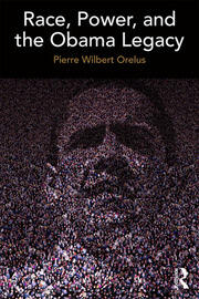 Race, Power, and the Obama Legacy - 1st Edition book cover