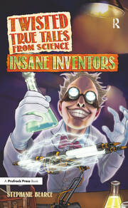 Twisted True Tales From Science - 1st Edition book cover