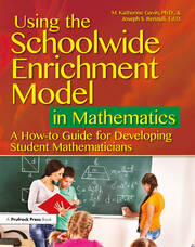 Using the Schoolwide Enrichment Model in Mathematics - 1st Edition book cover