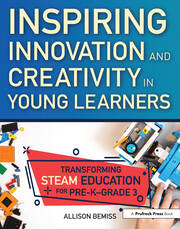 Inspiring Innovation and Creativity in Young Learners - 1st Edition book cover