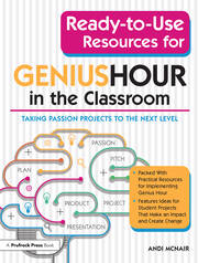 Ready-to-Use Resources for Genius Hour in the Classroom - 1st Edition book cover