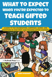 What to Expect When You're Expected to Teach Gifted Students - 1st Edition book cover