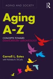 Aging A-Z : Concepts Toward Emancipatory Gerontology - 1st Edition book cover
