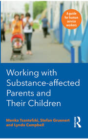 Working with Substance-Affected Parents and their Children - 1st Edition book cover