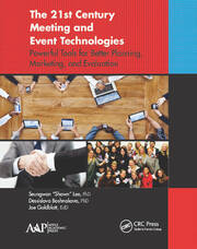 The 21st Century Meeting and Event Technologies: Powerful Tools for Better Planning, Marketing, and Evaluation