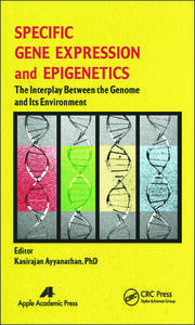 Specific Gene Expression and Epigenetics: The Interplay Between the Genome and Its Environment