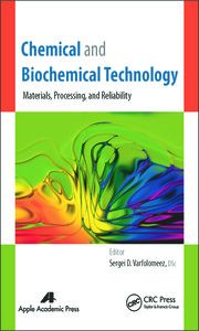 Chemical and Biochemical Technology: Materials, Processing, and Reliability