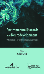 Environmental Hazards and Neurodevelopment: Where Ecology and Well-Being Connect