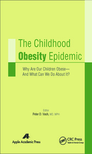 The Childhood Obesity Epidemic: Why Are Our Children Obese—And What Can We Do About It?