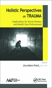 Holistic Perspectives on Trauma: Implications for Social Workers and Health-Care Professionals