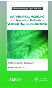 Mathematical Modeling and Numerical Methods in Chemical Physics and Mechanics