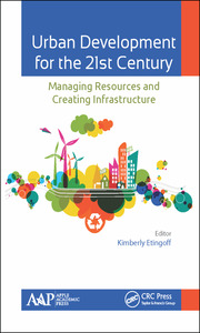 Urban Development for the 21st Century: Managing Resources and Creating Infrastructure